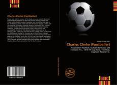 Bookcover of Charles Clerke (Footballer)