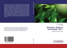 Couverture de Bioethics, Religion and Health. Vol 1