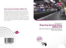 Portada del libro de Brig-Visp-Zermatt-Bahn ABDeh 6/6