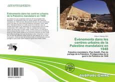 Bookcover of Événements dans les centres urbains de la Palestine mandataire en 1948
