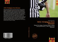 Bookcover of 1972–73 Belgian First Division