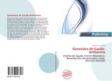 Bookcover of Geneviève de Gaulle-Anthonioz
