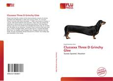 Clussexx Three D Grinchy Glee的封面