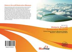 Bookcover of Historic Aircraft Restoration Museum