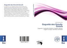 Couverture de Goguette des Gnoufs-Gnoufs