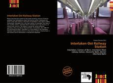 Bookcover of Interlaken Ost Railway Station