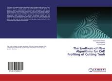Buchcover von The Synthesis of New Algorithms for CAD Profiling of Cutting Tools