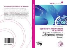 Bookcover of Société des Troubadours de Marseille