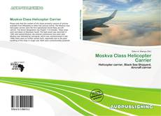 Bookcover of Moskva Class Helicopter Carrier