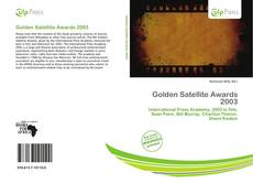 Bookcover of Golden Satellite Awards 2003