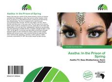 Bookcover of Aastha: In the Prison of Spring