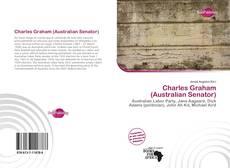 Bookcover of Charles Graham (Australian Senator)