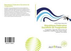 Обложка République Fédérative Socialiste de Yougoslavie