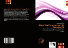 Bookcover of Ligue des Communistes de Yougoslavie