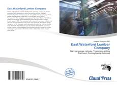 Couverture de East Waterford Lumber Company