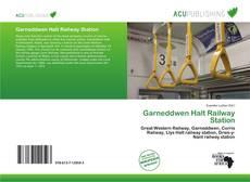 Garneddwen Halt Railway Station kitap kapağı