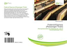 Portada del libro de Federal Express (Passenger Train)
