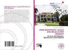 Bookcover of Halle Saint Pierre, musée d'Art Brut et d'Art Singulier