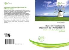 Musée bruxellois du Moulin et de l'Alimentation kitap kapağı