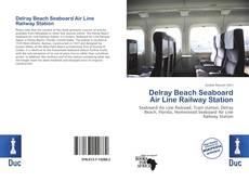 Delray Beach Seaboard Air Line Railway Station的封面