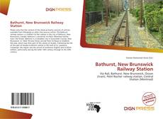 Bookcover of Bathurst, New Brunswick Railway Station