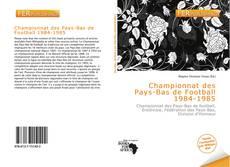 Bookcover of Championnat des Pays-Bas de Football 1984-1985