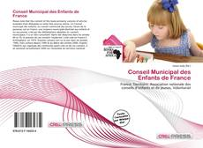 Bookcover of Conseil Municipal des Enfants de France
