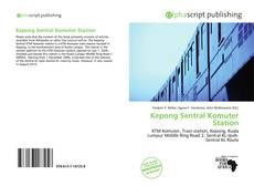 Обложка Kepong Sentral Komuter Station