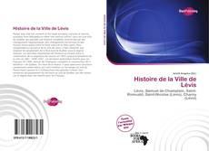 Bookcover of Histoire de la Ville de Lévis