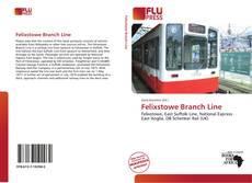 Bookcover of Felixstowe Branch Line