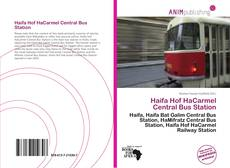 Bookcover of Haifa Hof HaCarmel Central Bus Station