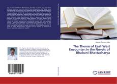 Bookcover of The Theme of East-West Encounter:In the Novels of Bhabani Bhattacharya