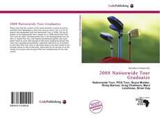 Portada del libro de 2008 Nationwide Tour Graduates