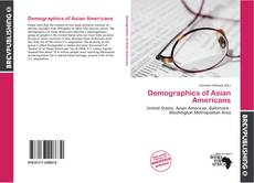 Bookcover of Demographics of Asian Americans