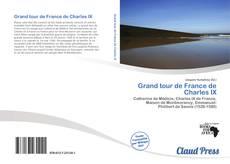 Copertina di Grand tour de France de Charles IX