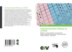 Bookcover of Communication Theory as a Field