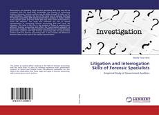 Bookcover of Litigation and Interrogation Skills of Forensic Specialists
