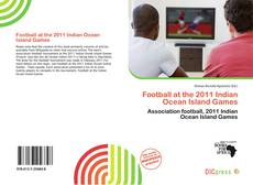 Bookcover of Football at the 2011 Indian Ocean Island Games