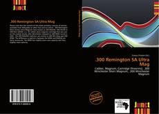 Bookcover of .300 Remington SA Ultra Mag