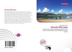 Capa do livro de Grants Old Lake