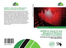 Copertina di Griffith R. Harsh IV and Margaret C Whitman Charitable Foundation