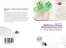 Bookcover of Matthews v Chicory Marketing Board (Vic)