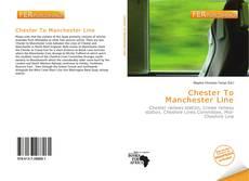 Portada del libro de Chester To Manchester Line