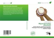 Bookcover of Miguel González (Baseball)