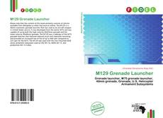 Bookcover of M129 Grenade Launcher