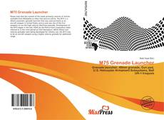 Bookcover of M75 Grenade Launcher