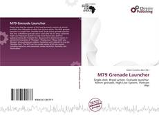 Bookcover of M79 Grenade Launcher