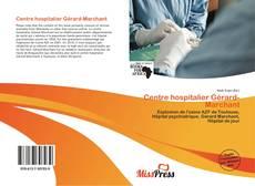 Bookcover of Centre hospitalier Gérard-Marchant