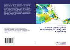 Bookcover of A Web-Based Graphical Environment for Using DSLs in Lightning