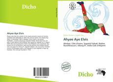 Bookcover of Ahyee Aye Elvis